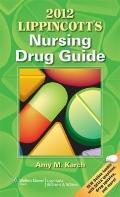 Lippincott's Nursing Drug Guide 2012