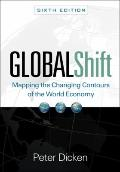 Global Shift, Sixth Edition : Mapping the Changing Contours of the World Economy