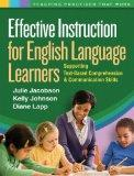 Effective Instruction for English Language Learners: Supporting Text-Based Comprehension and...