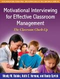 Motivational Interviewing for Effective Classroom Management: The Classroom Check-Up (The Gu...