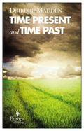 Time Present and Time Past