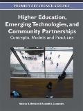 Higher Education, Emerging Technologies, and Community Partnerships : Concepts, Models and P...