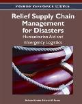 Relief Supply Chain for Disasters: Humanitarian, Aid and Emergency Logistics