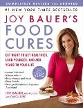 Joy Bauer's Food Cures: Eat Right to Get Healthier, Look Younger, and Add Years to Your Life