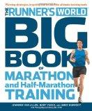 Runner's World Big Book of Marathons (and Half Marathons) : Winning Strategies, Inpiring Sto...