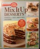 Betty Crocker Mix It up Desserts: Cookies, Cakes, Brownies, and More