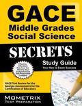 GACE Middle Grades Social Science Secrets Study Guide: GACE Test Review for the Georgia Asse...