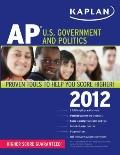 Kaplan AP U.S. Government and Politics 2012 (Kaplan Ap Us Government and Politics)