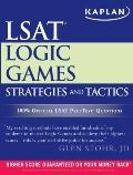 Kaplan LSAT Logic Games Strategies and Tactics (Kaplan Lsat Strategies and Tactics)