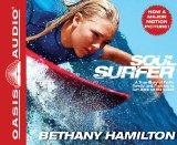 Soul Surfer (Library Edition): A True Story of Faith, Family, and Fighting to Get Back on th...