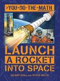 You Do the Maths : Launch a Rocket in Space