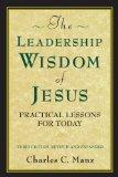 The Leadership Wisdom of Jesus: Practical Lessons for Today (Bk Business)