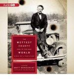 [ [ [ The Wettest County in the World: A Novel Based on a True Story [ THE WETTEST COUNTY IN...