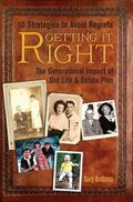 Getting It Right : The Generational Impact of Our Life and Estate Plan