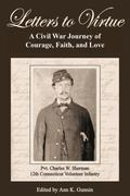 Letters to Virtue : A Civil War Journey of Courage, Faith, and Love