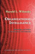 Organizational Intelligence : Knowledge and Policy in Government and Industry