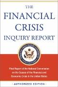 Financial Crisis Inquiry Report : Final Report of the National Commission on the Causes of t...