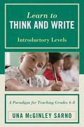 Learn to Think and Write : A Paradigm for Teaching Grades 4-8, Introductory Levels