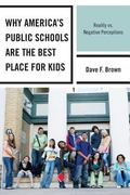 Why America's Public Schools Are the Best Place for Your Kids : Reality vs. Negative Percept...