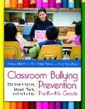 Bullying Prevention K-4 : Children's Books, Lesson Plans, and Activities