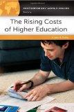 The Rising Costs of Higher Education: A Reference Handbook (Contemporary World Issues)