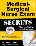 Medical-Surgical Nurse Exam Secrets Study Guide : Med-Surg Test Review for the Medical-Surgi...