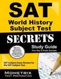 SAT World History Subject Test Secrets Study Guide : SAT Subject Exam Review for the SAT Sub...