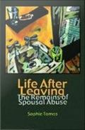 Life after Leaving : The Remains of Spousal Abuse