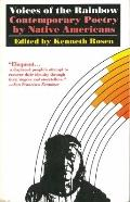 Voices of the Rainbow : Contemporary Poetry by Native Americans