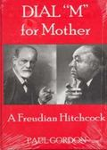 DIAL 'M' FOR MOTHER: A Freudian Hitchcock