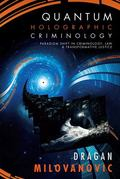 Quantum Holographic Criminology : Paradigm Shift in Criminology, Law, and Transformative Jus...
