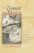 Zionist Paradox : Hebrew Literature and Israeli Identity