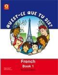 Quest-ce que tu Dis? : French Book 1