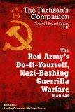 RED ARMY'S DO IT YOURSELF, NAZI BASHING GUERRILLA WARFARE MANUAL: The Partizan's Handbook, U...