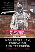 Neoliberalism, Education, Terrorism: Contemporary Dialogues