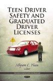 Teen Driver Safety and Graduated Driver Licenses (Children's Issues, Laws and Programs)