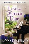 Love on Mimosa Lane (A Seasons of the Heart Novel)