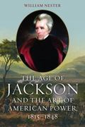 Age of Jackson and the Art of American Power, 1815-1848