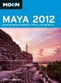 Moon Maya 2012 : A Guide to Celebrations in Mexico, Guatemala, Belize and Honduras