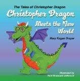 Christopher Dragon Meets the New World (The Tales of Christopher Dragon)