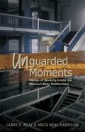 Unguarded Moments : Stories of Working Inside the Missouri State Penitentiary