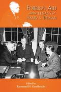 Foreign Aid and the Legacy of Harry S. Truman