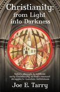 Christianity : From Light into Darkness