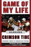 Game of My Life Alabama Crimson Tide: Memorable Stories of Crimson Tide Football (Revised an...