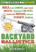 Backyard Ballistics : Build Potato Cannons, Paper Match Rockets, Cincinnati Fire Kites, Tenn...