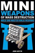 Mini Weapons of Mass Destruction 4 : Build and Master Ninja Weapons