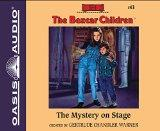 The Mystery on Stage (The Boxcar Children Mysteries)