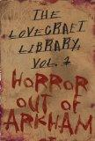The Lovecraft Library Volume 1: Horror Out of Arkham