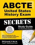 ABCTE United States History Exam Secrets Study Guide : ABCTE Test Review for the American Bo...
