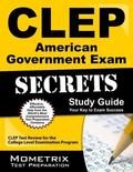 CLEP American Government Exam Secrets Study Guide : CLEP Test Review for the College Level E...